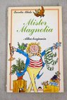 Míster Magnolia / Quentin Blake