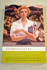 Journalistas 100 years of the best writing and reporting by women journalists / Mills Eleanor Cochrane Kira