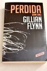 Perdida Gone girl / Gillian Flynn