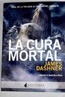 La cura mortal / James Dashner