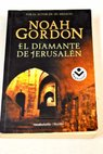 El diamante de Jerusalén / Noah Gordon