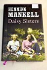 Daisy sisters / Henning Mankell