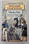 Vanity fair a novel without a hero / Thackeray William Makepeace Jones Carole Knowles Owen
