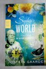 Sophie s world a novel about the history of philosophy / Gaarder Jostein MA ller Paulette