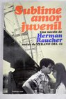 Sublime amor juvenil / Herman Raucher