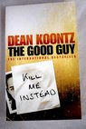 The good guy / Dean R Koontz
