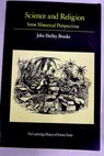 Science and religion some historical perspectives / John Hedley Brooke