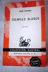 Colmillo blanco / Jack London