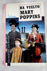 Ha vuelto Mary Poppins / P L Travers