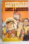 Centennial / James A Michener