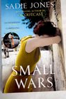 Small wars / Sadie Jones