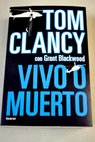 Vivo o muerto / Tom Clancy