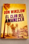 El club del amanecer / Don Winslow