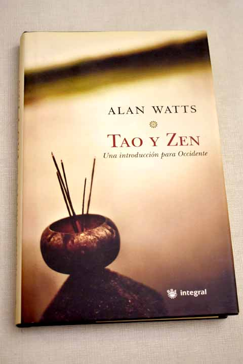Tao y Zen una introducción para Occidente / Alan Watts