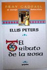 El tributo de la rosa / Ellis Peters