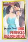 Una perfecta desconocida / Danielle Steel