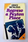 Regreso a Peyton Place / Grace Metalious