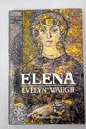 Elena / Evelyn Waugh