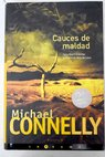 Cauces de maldad / Michael Connelly