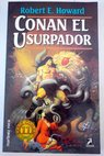 Conan el usurpador / Robert E Howard