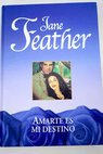 Amarte es mi destino / Jane Feather