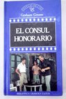 El cónsul honorario / Graham Greene