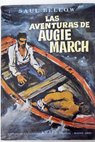Las aventuras de Augie March / Saul Bellow