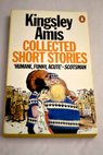 Collected short stories / Kingsley Amis