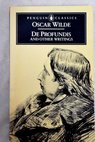 De profundis and other writings / Wilde Oscar Pearson Hesketh