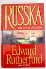 Russka the novel of Russia / Edward Rutherfurd
