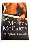 El highlander traicionado / Monica McCarty