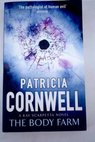 The body farm / Patricia Cornwell