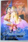 La indomable / Jane Feather