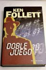 Doble juego / Ken Follett