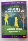 Cumbres borrascosas Wuthering heights / Emily Bronte