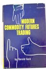 Modern commodity futures trading / Gerald Gold