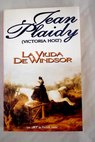 La viuda de Windsor / Jean Plaidy