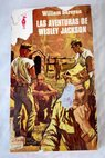 Las aventuras de Wesley Jackson / William Saroyan