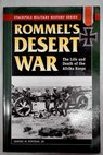 Rommel s desert war the life and death of the Afrika Korps / Samuel W Mitcham