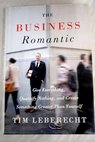 The business romantic / Tim Leberecht