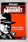 Maigret Lognon y los gángsters / Georges Simenon