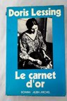 Le Carnet d or / Doris Lessing