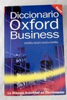 The Oxford business Spanish dictionary English Spanish Spanish English / Lopez Sinda Watt Donald