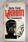 Laurenti el terrible / Ilario Fiore