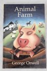 Animal farm / Orwell George Shuttleworth John
