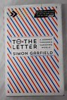To the letter a journey through the mail / Simon Garfield