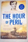 The hour of Peril / Daniel Stashower