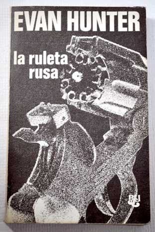La ruleta rusa / Evan Hunter