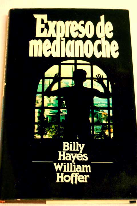 Expreso de medianoche / Billy Hayes