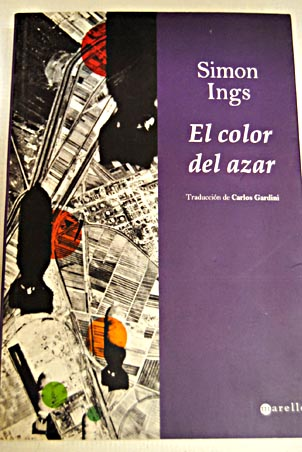 El color del azar / Simon Ings